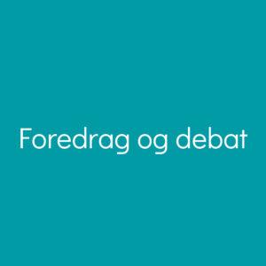 Foredrag og debat